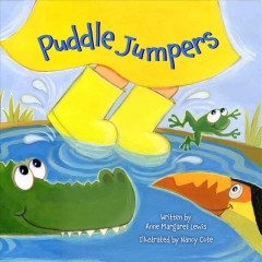 Puddle jumpers /  written by Anne Margaret Lewis ; illustrated by Nancy Cote. - written by Anne Margaret Lewis ; illustrated by Nancy Cote.
