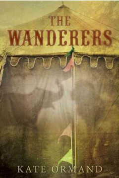 The wanderers /  Kate Ormand. - Kate Ormand.