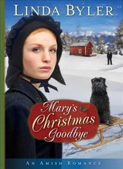 Mary's Christmas goodbye /  Linda Byler. - Linda Byler.