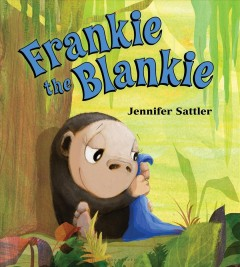 Frankie the blankie /  by Jennifer Sattler. - by Jennifer Sattler.