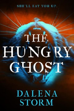 The hungry ghost /  Dalena Storm. - Dalena Storm.