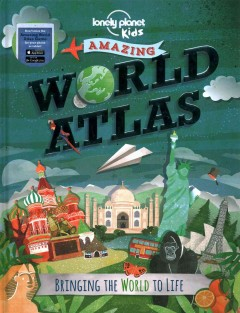 Amazing world atlas - Lonely Planet Kids.