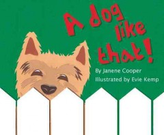 A dog like that! /  by Janene Cooper ; illustrated by Evie Kemp. - by Janene Cooper ; illustrated by Evie Kemp.