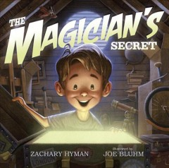 The magician's secret /  Zachary Hyman ; illustrated by Joe Bluhm. - Zachary Hyman ; illustrated by Joe Bluhm.