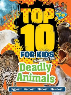Top 10 for kids deadly animals /  Paul Terry. - Paul Terry.