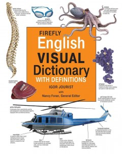 Firefly visual dictionary : with definitions / edited by Nancy Foran. - edited by Nancy Foran.