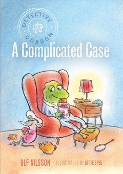 A complicated case /  by Ulf Nilsson ; illustrated by Gitte Spee ; translated by Julia Marshall. - by Ulf Nilsson ; illustrated by Gitte Spee ; translated by Julia Marshall.