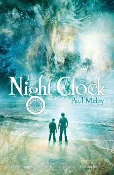 The night clock /  Paul Meloy. - Paul Meloy.