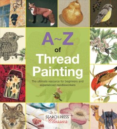 A-Z of thread painting /  photography by Andrew Dunbar. - photography by Andrew Dunbar.