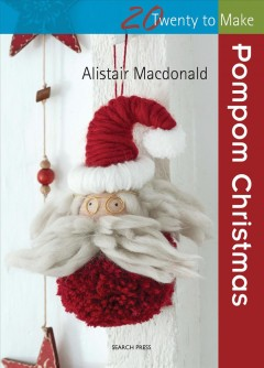 Pompom Christmas /  Alistair Macdonald. - Alistair Macdonald.