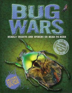 Bug wars - written by Steve Parker ; illustrated by Simon Mendez.