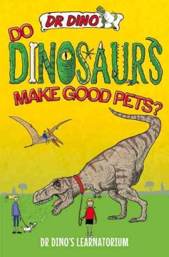 Do dinosaurs make good pets? /  Chris Mitchell - Chris Mitchell