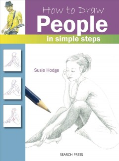 How to draw people in simple steps /  Susie Hodge.