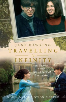 Travelling to infinity : my life with Stephen / Jane Hawking. - Jane Hawking.