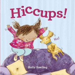 Hiccups! /  Holly Sterling. - Holly Sterling.