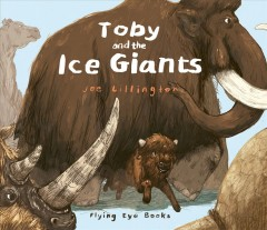 Toby and the ice giants /  Joe Lillington. - Joe Lillington.