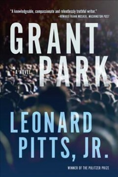 Grant Park /  Leonard Pitts, Jr. - Leonard Pitts, Jr.