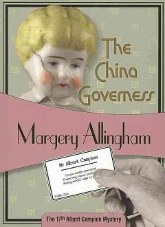 The china governess /  Margery Allingham. - Margery Allingham.