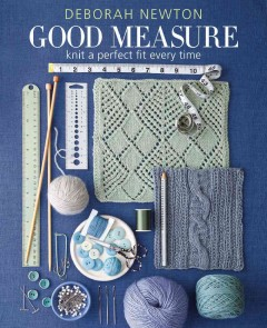 Good measure : knit a perfect fit every time / Deborah Newton.
