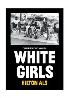 White Girls. /  Hilton Als. - Hilton Als.