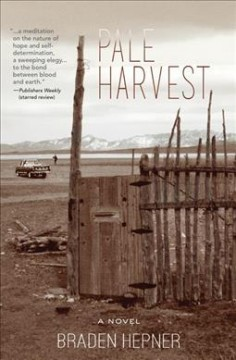 Pale harvest : a novel - by Braden Hepner.