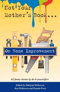 Not your mother's book on home improvement