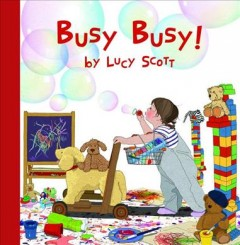 Busy busy! /  by Lucy Scott. - by Lucy Scott.