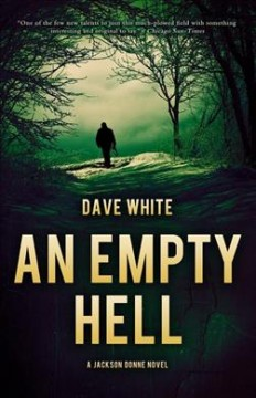 An empty hell : a Jackson Donne novel / Dave White. - Dave White.
