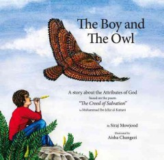 The Boy and the Owl : A Story About the Attributes of God Based on the Poem