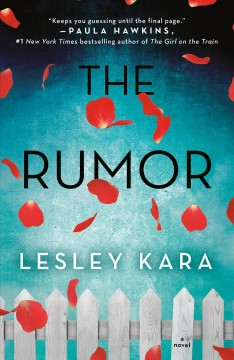 The rumor : a novel / Lesley Kara. - Lesley Kara.