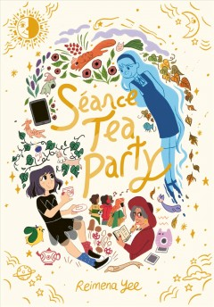 Séance tea party /  Reimena Yee. - Reimena Yee.