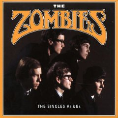 The singles As & Bs /  the Zombies. - the Zombies.