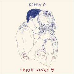 Crush songs - Karen O.