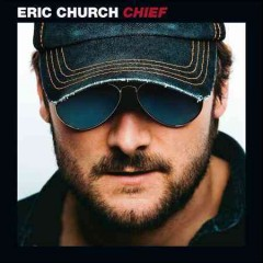 Chief /  Eric Church. - Eric Church.