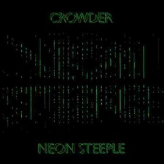 Neon steeple /  Crowder. - Crowder.