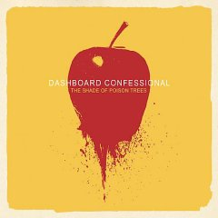 The shade of poison trees /  Dashboard Confessional. - Dashboard Confessional.