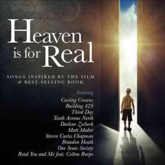 Heaven is for real songs inspired by the film & best selling book.