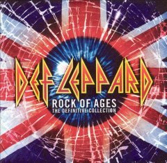 Rock of ages : the definitive collection / Def Leppard. - Def Leppard.