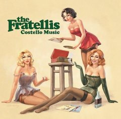 Costello music /  The Fratellis. - The Fratellis.