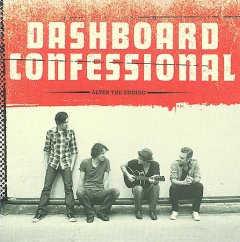 Alter the ending /  Dashboard Confessional. - Dashboard Confessional.