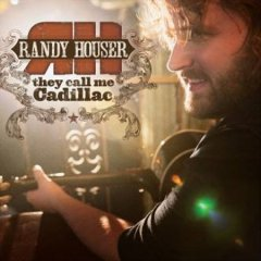 They call me Cadillac /  Randy Houser.
