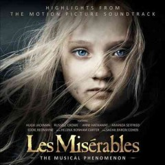 Les misérables : the musical phenomenon : highlights from the motion picture soundtrack / [by Alain Boublil and Claude-Michel Schönberg ; lyrics by Herbert Kretzmer].