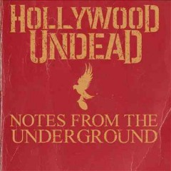 Notes from the underground /  Hollywood Undead.