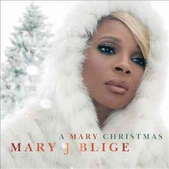 A Mary Christmas Mary J. Blige.