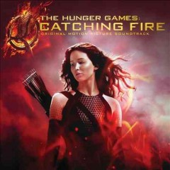 The hunger games, Catching fire : original motion picture soundtrack.