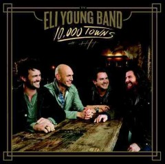 10,000 towns /  Eli Young Band. - Eli Young Band.