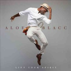 Lift your spirit Aloe Blacc.