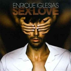 Sex and love Enrique Iglesias.