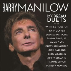 My dream duets - Barry Manilow.
