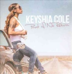 Point of no return - Keyshia Cole.
